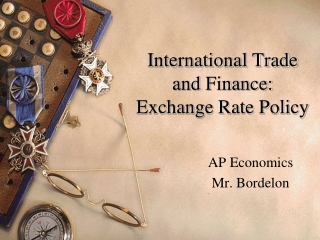 International Trade and Finance: Exchange Rate Policy
