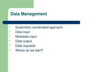 Systematic coordinated approach Data input Metadata input  Data output  Data requests