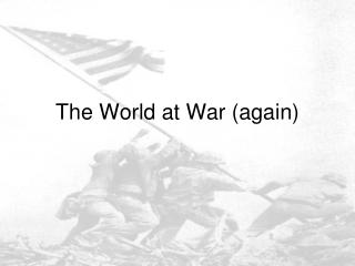 The World at War (again)