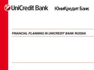 FINANCIAL PLANNING IN UNICREDIT BANK RUSSIA