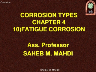CORROSION TYPES CHAPTER 4 10)FATIGUE CORROSION