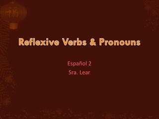 Reflexive Verbs & Pronouns