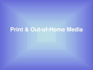 Print & Out-of-Home Media