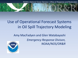 Use of Operational Forecast Systems in Oil Spill Trajectory Modeling