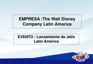 EMPRESA : The Walt Disney Company Latin America
