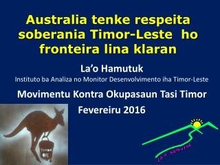 Australia tenke respeita soberania Timor-Leste  ho fronteira lina klaran
