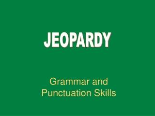 Grammar and Punctuation Skills