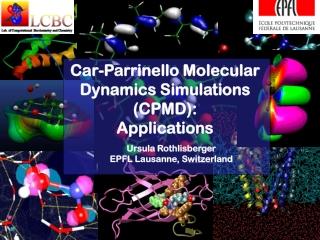 Car-Parrinello Molecular Dynamics Simulations  (CPMD):  Applications