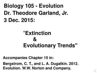 Biology 105 - Evolution Dr. Theodore Garland, Jr. 3 Dec. 2015: