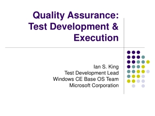 Quality Assurance:  Test Development & Execution