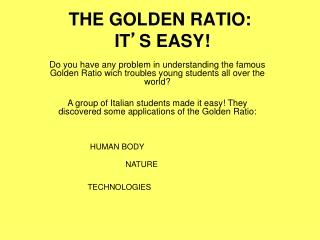 THE GOLDEN RATIO:  IT ' S EASY!