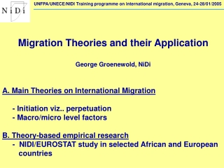 Migration Theories and their Application George Groenewold, NiDi