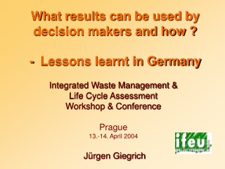What results can be used by decision makers and how ? -  Lessons learnt in Germany