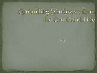 Controlling Windows 7 from the Command Line
