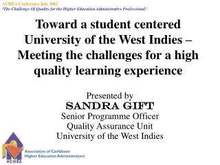 Presented by Sandra Gift Senior Programme Officer Quality Assurance Unit