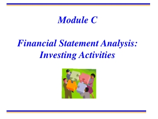 Module C Financial Statement Analysis: Investing Activities
