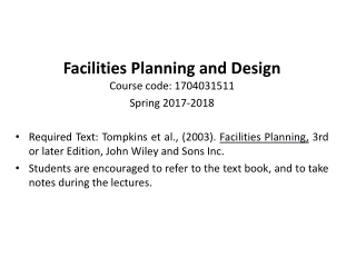 Facilities Planning and Design Course code: 1704031511 Spring 2017-2018