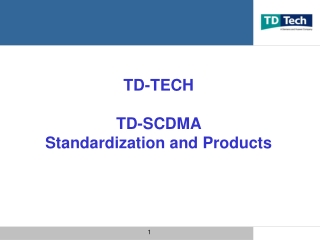 TD-TECH TD-SCDMA  Standardization and Products