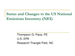 Status and Changes to the US National Emissions Inventory (NEI)
