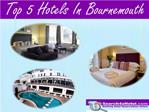 Top 5 Hotels in Bournemouth