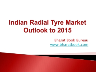 Indian Radial Tyre Market Outlook to 2015