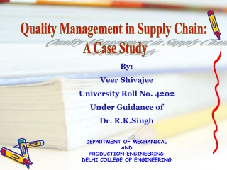 Quality Management in Supply Chain:  A Case Study