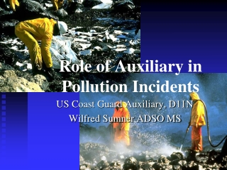 Role of Auxiliary in Pollution Incidents