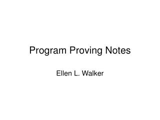Program Proving Notes
