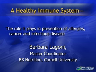 A Healthy Immune System—