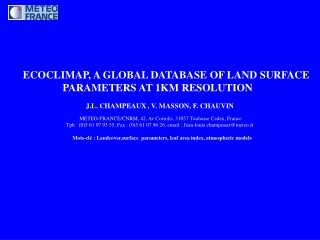 ECOCLIMAP,  A GLOBAL DATABASE OF LAND SURFACE PARAMETERS AT 1KM RESOLUTION