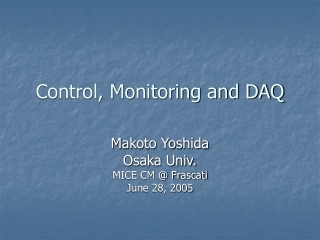 Control, Monitoring and DAQ