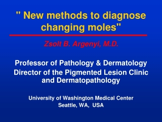 """"""" New methods to diagnose changing moles"""""""