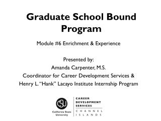 Graduate School Bound Program