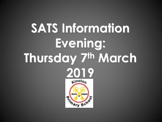 SATS Information Evening: Thursday 7 th  March 2019