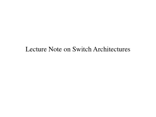 Lecture Note on Switch Architectures