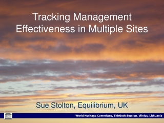 Tracking Management Effectiveness in Multiple Sites