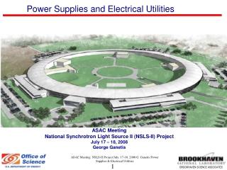 ASAC Meeting National Synchrotron Light Source II (NSLS-II) Project July 17 – 18, 2008