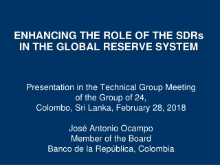 ENHANCING THE ROLE OF THE SDRs IN THE GLOBAL RESERVE SYSTEM