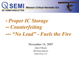 "-  Proper IC Storage --  Counterfeiting ---  ""No Lead"" - Fuels the Fire"