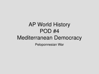 AP World History  POD #4 Mediterranean Democracy