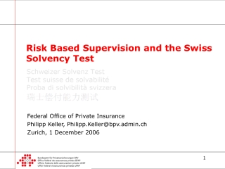 Risk Based Supervision and the Swiss Solvency Test