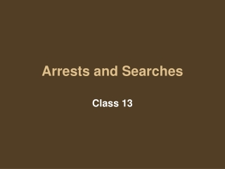Arrests and Searches