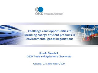 Ronald Steenblik OECD Trade and Agriculture Directorate