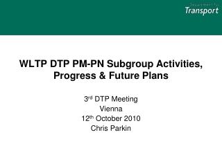 WLTP DTP PM-PN Subgroup Activities, Progress & Future Plans