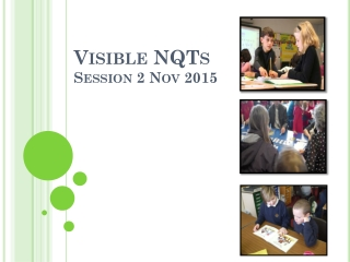 Visible NQTs Session 2 Nov 2015