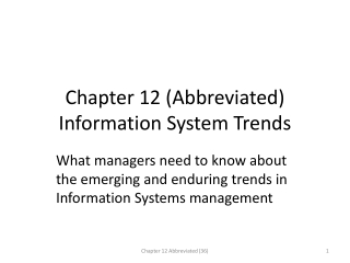 Chapter 12 (Abbreviated) Information System Trends