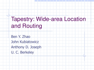 Tapestry: Wide-area Location and Routing