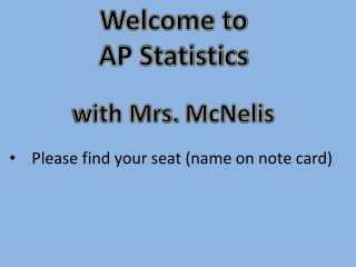 Welcome to  AP Statistics with Mrs.  McNelis