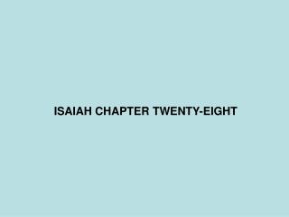 ISAIAH CHAPTER TWENTY-EIGHT