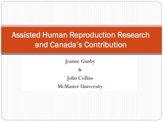 Assisted Human Reproduction Research and Canada's Contribution